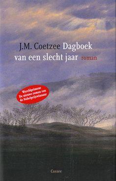 Beschrijving van Dagboek van een slecht jaar : roman - J.M. Coetzee - Bibliotheken Limburg