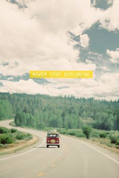Available for Purchase  Never Stop Exploring Trees Road Car Van Road Trip Pine North Yellow Green White Clouds Sky Blue Modern Photo Minimal Art