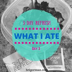 What I Ate on Day 3 of the 3-Day Refresh