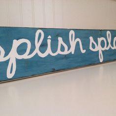 Splish Splash wood sign for the bathroom or pool!