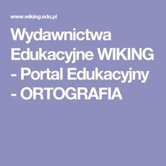 Wydawnictwa Edukacyjne WIKING - Portal Edukacyjny - ORTOGRAFIA