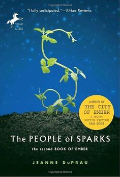 """The People of Sparks (Book of Ember, #2) Lina and Doon are thrilled to see their people join them above ground in the vibrant village of Sparks, but suspicion and prejudice soon turn the villagers and newcomers against each other. Sequel to """"The City of Ember""""."""