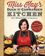 Miss Kay's Duck Commander Kitchen: Faith, Family, and Food--Bringing Our Home to Your Table [Paperback]  - Kay   Robertson (Nov 2013).  The sassy, country-cookin matriarch of the Robertson clan and star of A's 'Duck Dynasty' dishes up her fabulous