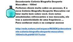 Rede Natura Espaco Resek: Desodorante Colônia Biografia Desperte Masculino -...