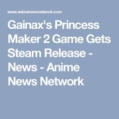 Gainaxs Princess Maker 2 Game Gets Steam Release