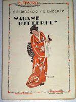 MADAME BUTTERFLY : DRAMA EN TRES ACTOS . AUTOR: V. GARIBONDO Y E. ENDERIZ. EDITORIAL: PRENSA MODERNA, 1926. COLECCION: EL TEATRO MODERNO; 21. http://kmelot.biblioteca.udc.es/record=b1184908~S1*gag