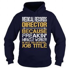 Awesome Tee For Medical Records Director T Shirts, Hoodie