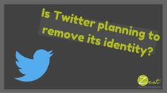 Is Twitter planning to remove its identity? #smm #socialmedia