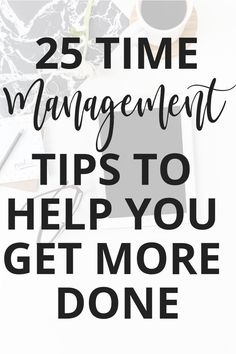 25 Time Management Tips to Help You Get More Done - Are you struggling with time management? It just feels like there& NEVER enough time in the day! Here are 25 time management tips to help you be more productive and take control of your time. Time Management Tools, Time Management Strategies, To Do Planner, Improve Productivity, Planning And Organizing, How To Stop Procrastinating, Work Life Balance, Self Development, Personal Development