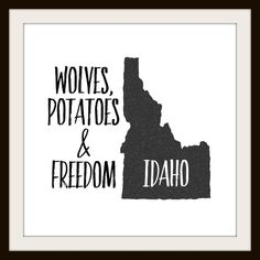"Idaho Wolves, Potatoes and Freedom 12"" by 12"" Print"