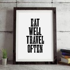 Eat Well Travel Often http://www.amazon.com/dp/B01708B6MK inspirational quote word art print motivational poster black white motivationmonday minimalist shabby chic fashion inspo typographic wall decor