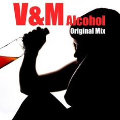 V&M - Alcohol (Original Mix) by V&M on SoundCloud