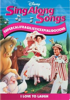 all the sing along song videos  be fun and great to collect to all kids of all ages and to watch as a family with anyone check them all out <3  Sing-Along Songs: Supercalifragilisticexpialidocious - I Love to Laugh Walt Disney Home Entertainment http://www.amazon.com/dp/B000BMGEIO/ref=cm_sw_r_pi_dp_mNpgub01MDMTG