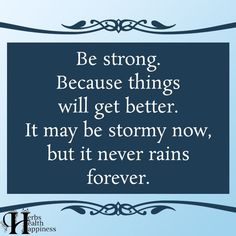 Best Inspirational  Quotes About Life    QUOTATION – Image :    Quotes Of the day  – Life Quote  Be Strong Because Things Will Get Better►►www.eminentlyquot…  Sharing is Caring – Keep QuotesDaily up, share this quote !  - #Life https://quotesdaily.net/life/quotes-about-life-be-strong-because-things-will-get-better%e2%96%ba%e2%96%bawww-eminentlyquot/