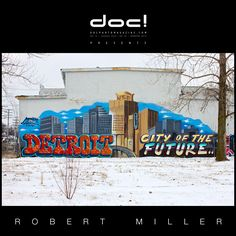 "doc! photo magazine presents: ""Detroit. The Art of the Possible"" by Robert H. Miller, doc! #14, pp. 9-33"