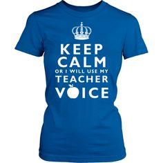 Keep calm or i& use my teacher voice.