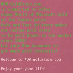 BUY SAFE AND CHEAP WOW GOLD ONLINE.