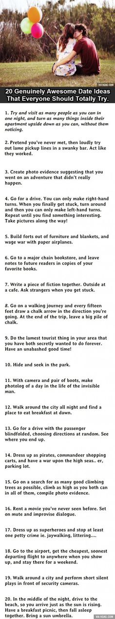 20 Uniquely Awesome Date Ideas. Not all are for teens, but some are suuuuuppperrrrrr cute for teenager dates and the rest are cute for married people/steady couples.