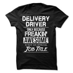 Spring Style T-shirt Hoodie. Go to store ==► https://springstyletshirthoodie.wordpress.com/2017/06/15/awesome-tee-for-delivery-driver-t-shirt/ #shirts #tshirt #hoodie #sweatshirt #giftidea