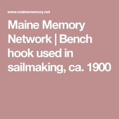 Maine Memory Network | Bench hook used in sailmaking, ca. 1900