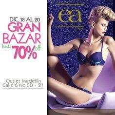 Outlet Medellín Cll 6 50 -21 Autop. Sur Tel: 444 05 62 Gran Bazar 70% Off, 18,19 y 20 No te lo pierdas.