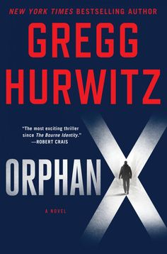 With 'Orphan X,' Gregg Hurwitz launches a Bourne-like series - The Washington Post