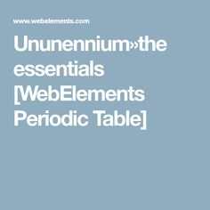 1 ellens pint sized periodic table expert is back youtube ununenniumthe essentials webelements periodic table urtaz Image collections
