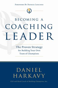 Becoming a Coaching Leader: The Proven Strategy for Building Your Own Team of Champions, a book by Daniel S. Reading Lists, Book Lists, Reading Time, Good Books, Books To Read, Entrepreneur Books, Instructional Coaching, Inspirational Books, Book Show