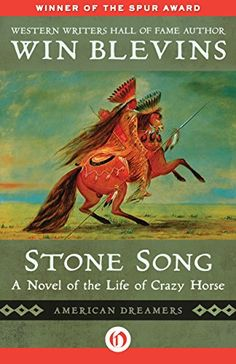 Stone Song: A Novel of the Life of Crazy Horse (American Dreamers) by Win Blevins (1905kb/544p) #Kindle #EarlyBirdBooks