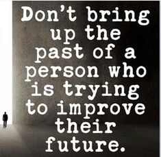Moving On Quotes : Seriously. Leave the past in the past.
