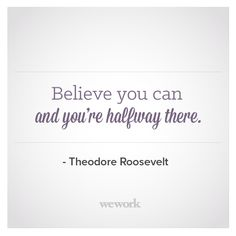 WeWork Inspirational Quote // Teddy Roosevelt
