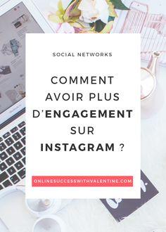 Comment avoir plus d'engagement sur Instagram ? - Online Success with Valentine