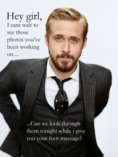 "The Ryan Gosling ""Hey Girl"" meme is probably my favorite ever."