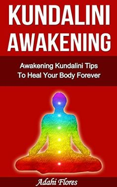 Yoga: Awakening Kundalini Tips and Yoga To Heal Your Body Forever (Chakras, Yoga, Kundalini, Kundalini Yoga, Reiki, Kundalini Awakening, Kundalini Meditation, Yoga for Beginners) by Adahí Flores, http://www.amazon.com/dp/B00NC6J6JA/ref=cm_sw_r_pi_dp_bS6Aub1KSRWA0