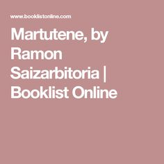 Martutene, by Ramon Saizarbitoria | Booklist Online