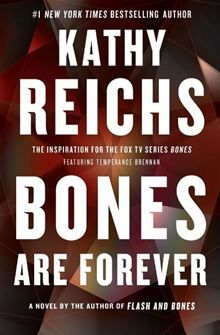 Bones Are Forever: A Novel By: Kathy Reichs. Click here to buy this eBook: http://www.kobobooks.com/ebook/Bones-Are-Forever-A-Novel/book-ZeSV-323Q06Rr1lkCz84tw/page1.html# #kobo #ebooks #newreleases