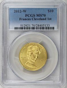 2012-W $10 Frances Cleveland 1st Term, First Spouse 1/2 oz 99.99% Gold PCGS MS70