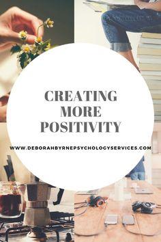 Creating More Positivity - Deborah Byrne Psychology Services Meditation Practices, Mindfulness Meditation, What Is Work, Negative Thinking, Codependency, Trauma, Ptsd, Self Esteem, Parenting Advice