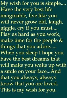 My wish for my children and grandchildren- always