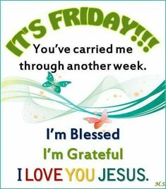 Its Friday, I'm Blessed, I'm Grateful, I Love Jesus friday good morning friday quotes good morning friday friday images friday quotes and sayings friday sayings Happy Friday Quotes, Blessed Friday, Thankful And Blessed, Im Grateful, Friday Sayings, Friday Wishes, Happy Wednesday, Morning Blessings, Morning Prayers