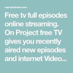 On Project free TV gives you recently aired new episodes and internet Videos free! Tv Series Online, Episode Online, Free Tv Streaming, Movie Websites, Tv Series To Watch, Project Free, Full Episodes, Internet, Videos
