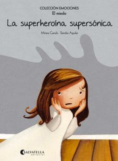 Super-heroi supersonikoa (Beldurra): Emozioak 5 (Emozioak Bilduma) de Mireia Canals Botines ✿ Libros infantiles y juveniles - (De 0 a 3 años) ✿ Tapas, Super Heroine, Disney Characters, Fictional Characters, Wonder Woman, Superhero, Disney Princess, Women, Products