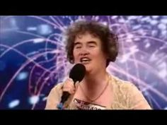 Susan  Boyle when she stepped out on stage everyone just laughted untill she started to sing what an amasing voice