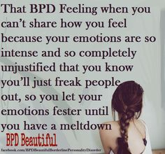 That BPD feeling when you can't share how you feel because your emotions are so intense & so completely unjustified that you know you'll just freak people out, so you let your emotions fester until you have a meltdown. Mental Disorders, Bipolar Disorder, Stress Disorders, Mental Health Quotes, Mental Health Awareness, Borderline Personality Disorder Quotes, Social Anxiety, Self Help, How Are You Feeling