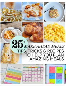 Over 25 Make Ahead Meals + Tips - Thirty Handmade Days