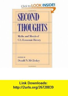 Second Thoughts Myths and Morals of U.S. Economic History (9780195101188) Donald N. McCloskey , ISBN-10: 0195101189  , ISBN-13: 978-0195101188 ,  , tutorials , pdf , ebook , torrent , downloads , rapidshare , filesonic , hotfile , megaupload , fileserve