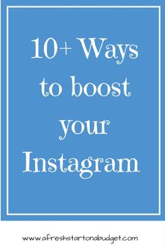 SOCIAL MEDIA SUMMER SERIES: 10  ways to boost your Instagram
