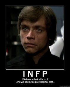INFP. We have a dark side too. And we apologize profusely for that.