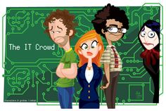 The IT Crowd. Have you tried turning it off and on again?