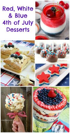 4th of July Desserts - Red, White  Blue Desserts #July4th http://www.momsandmunchkins.ca/2014/06/15/4th-of-july-desserts/